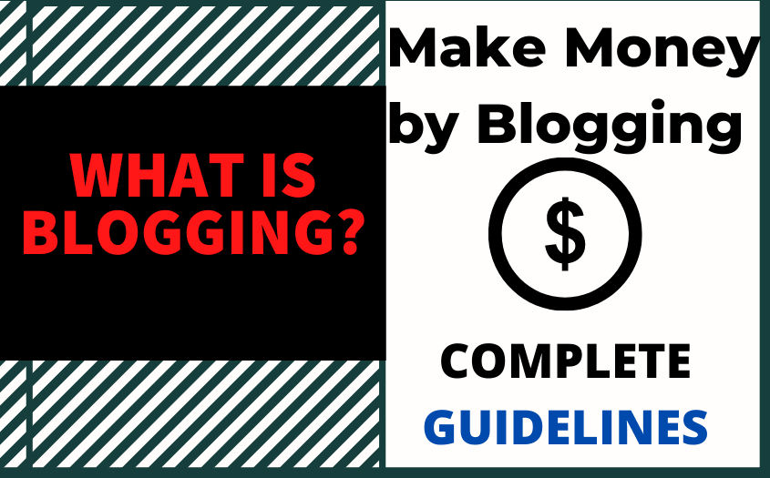 What is Blogging? |  Make Money by Blogging