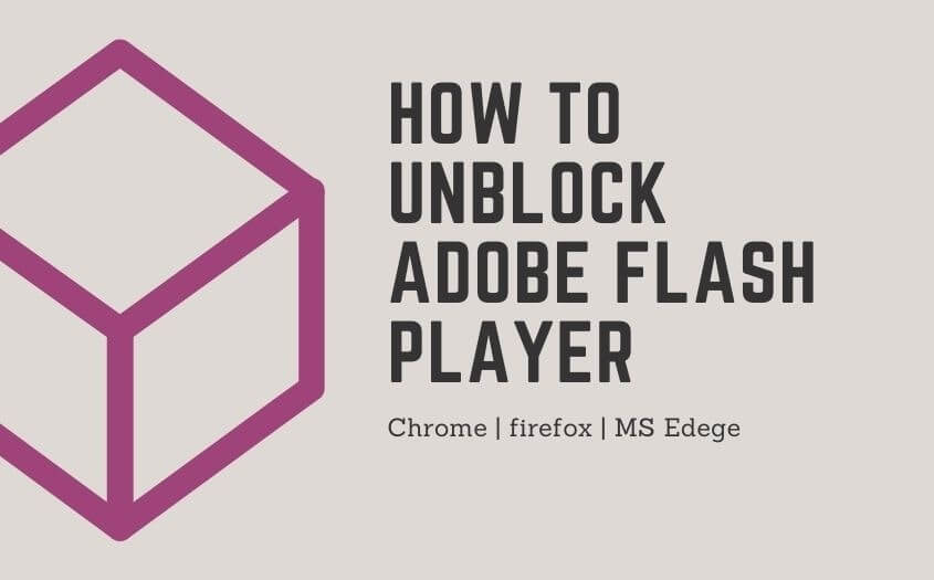 How to Unblock Adobe Flash Player for every Browser