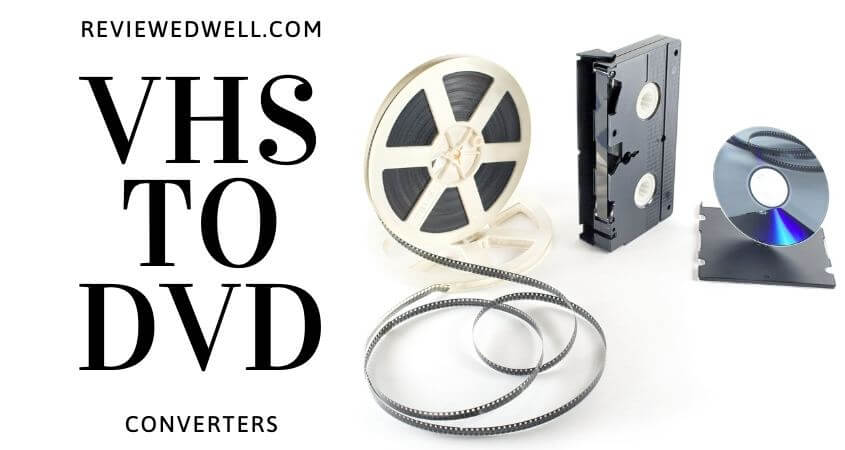VHS to DVD Conversion| Best VHS to DVD Converters