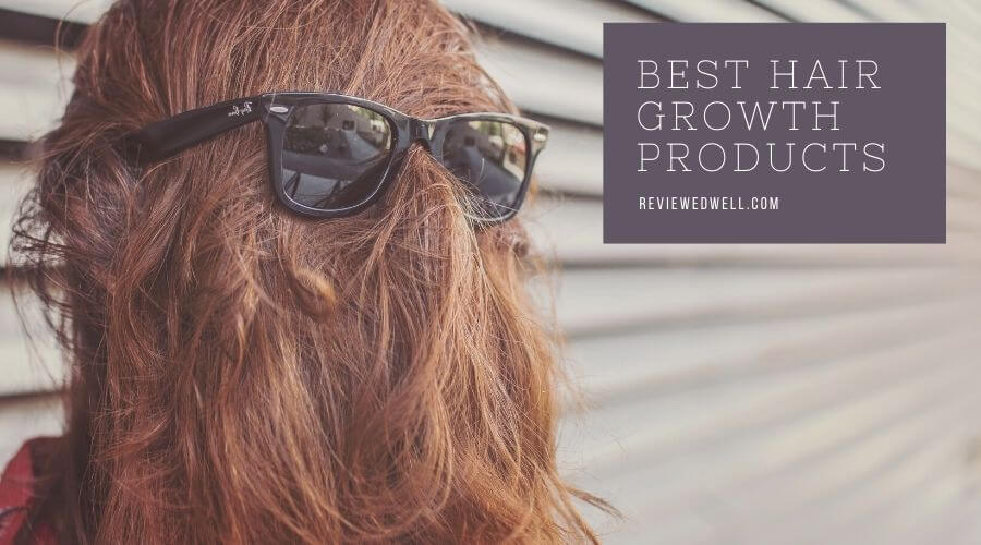 Top 11 Best Hair Growth Products with Their pro and cons