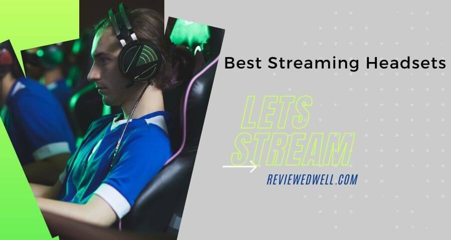 Best Streaming Headsets | A Complete Buyer's Guide