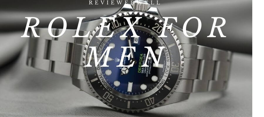 Top Best Rolex Watches for Men Complete Guide