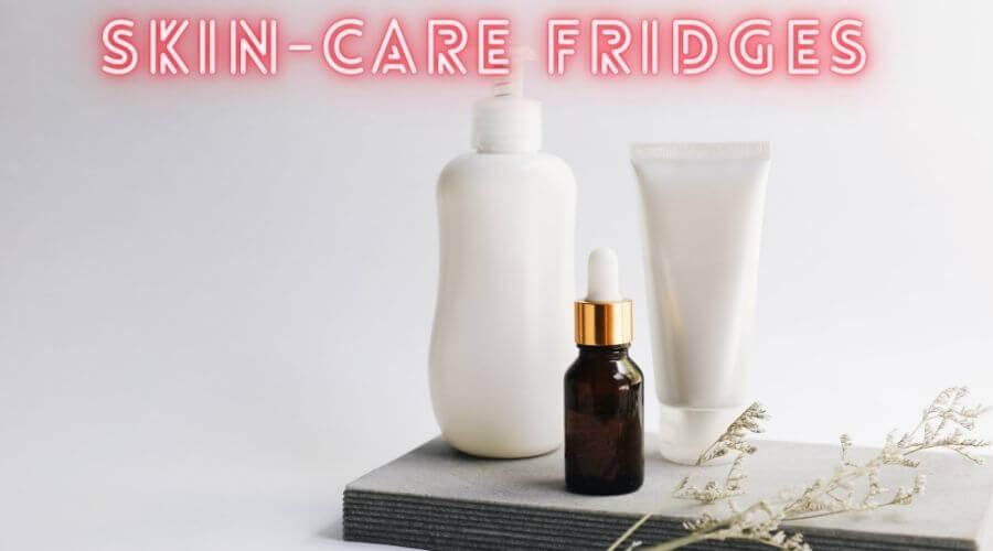 Best Skincare Fridges for Your Skincare Essentials